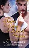 The Dangers of Dating a Rebound Vampire (Half Moon Hollow series) by Molly Harper