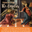 How to Pray the Angelus | The Angelus Prayer