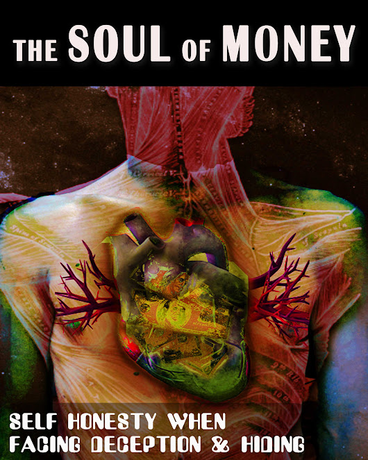Self Honesty When Facing Deception and Hiding - The Soul of Money