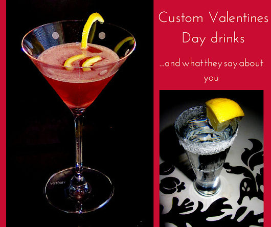 Custom Valentine's Day drinks... and what they say about you