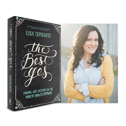 The Best Yes by Lysa TerKeurst: Making Wise Decisions in the Midst of Endless Demands
