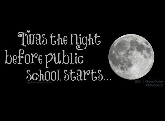 Twas the Night Before Public School Starts - Hip Homeschool Moms