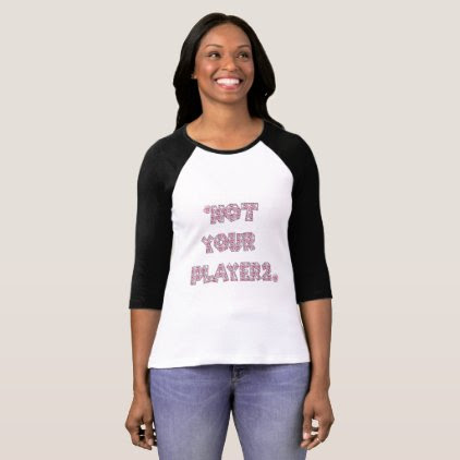 Not Your Player2 T-Shirt