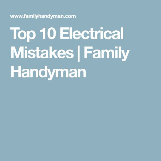 Top 10 Electrical Mistakes