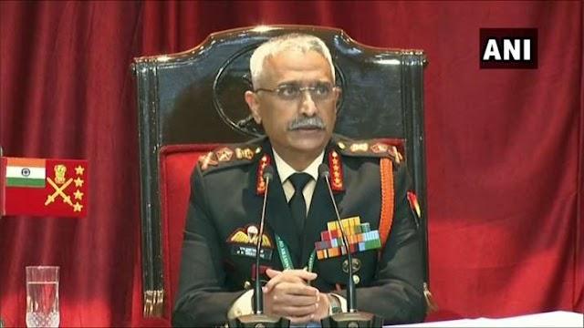 पाकिस्तान ने आतंकी हमला किया तो जवाब देने के लिए जगह भी हम चुनेंगे और समय भी: सेना प्रमुख