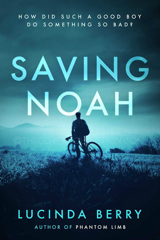 Saving Noah by Lucinda Berry | A Real Page Turner