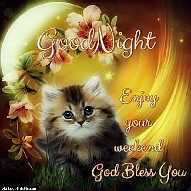 Goodnight Enjoy Your Weekend God Bless Pictures Photos And Images