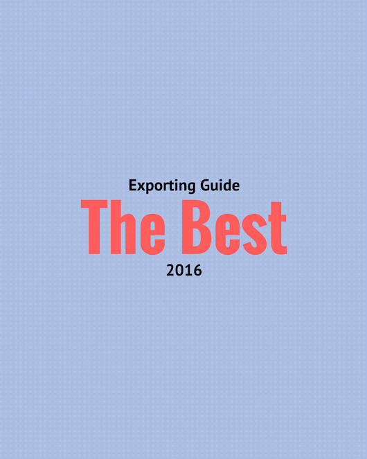 Most Popular Posts of 2016 on Exporting Guide