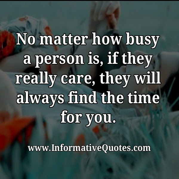 If They Person Really Care They Will Find Time For You