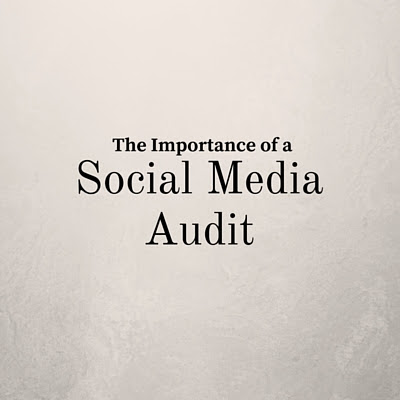 The Importance of a Social Media Audit