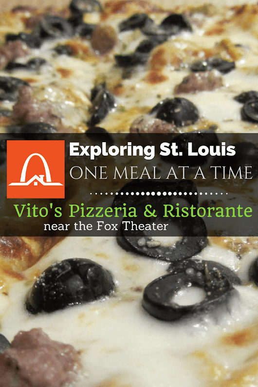 Exploring St. Louis One Meal at a Time: Vito's Sicilian Pizzeria & Ristorante | Arch City Homes