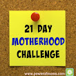 The 21 Day Motherhood Challenge | Support for Moms - Power of Moms