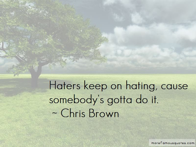 Keep On Hating Quotes Top 18 Quotes About Keep On Hating From
