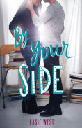 Title: By Your Side, Author: Kasie West