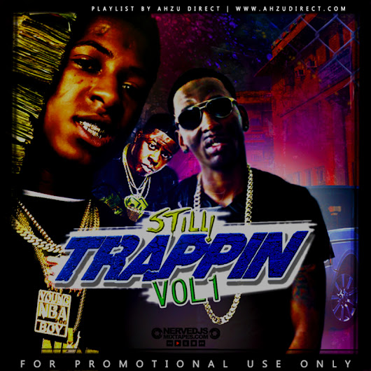 Still Trappin Mixtape by Various Artists Hosted by Ahzu Direct