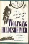The Collected Stories of Wolfgang Hildesheimer