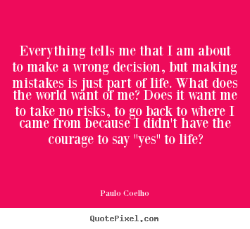 Paulo Coelho Picture Quote Everything Tells Me That I Am About To