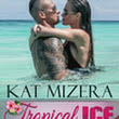 Tropical Ice by Kat Mizera Review