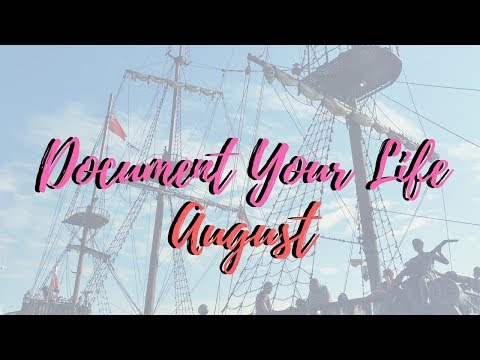 Document Your Life || AUGUST