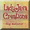 Blog Makeover with LadyJava Creations
