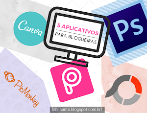Dicas para Blogueiras: 5 aplicativos de edições que todo blogueiro deve ter