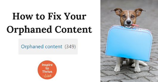 Fix Orphaned Content on Your Website – For Your SEO Juice