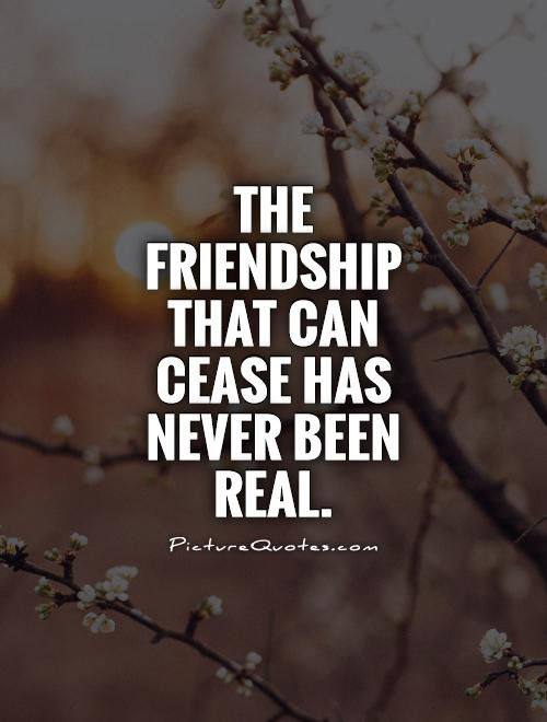 The Friendship That Can Cease Has Never Been Real Picture Quotes