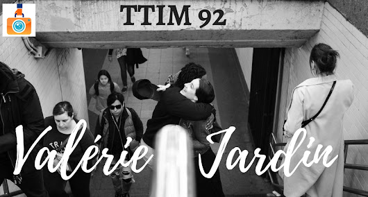 TTIM 92 – Valérie Jardin and Tips for Street Photography | The Traveling Image Makers