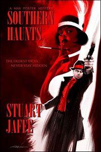 Southern Haunts by Stuart Jaffe