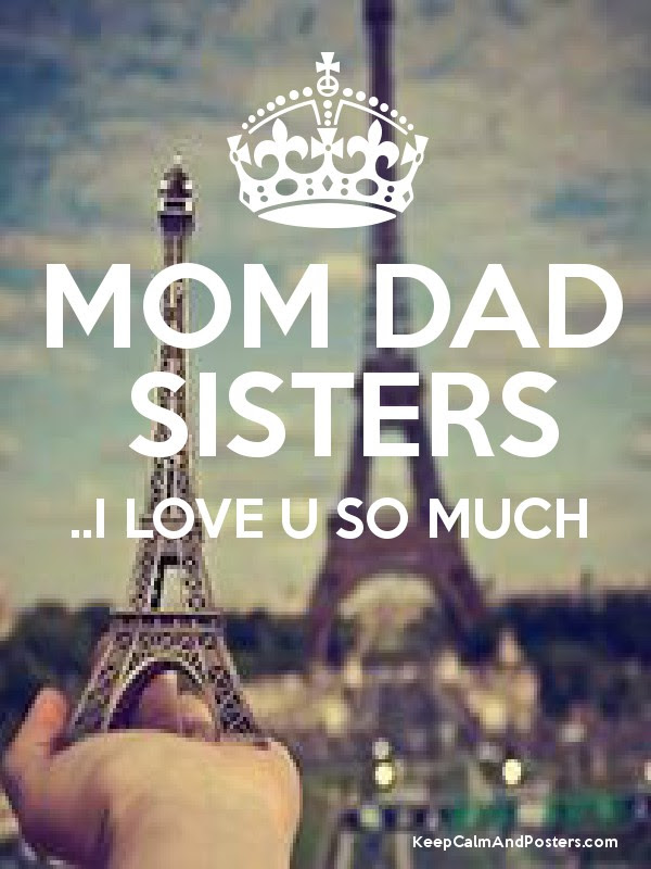 Mom Dad Sisters I Love U So Much Keep Calm And Posters Generator