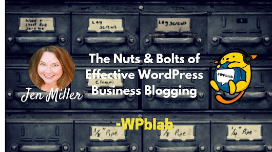 WPblab EP57 - The Nuts & Bolts of Effective WordPress Business Blogging w/ Jen Miller WPwatercooler