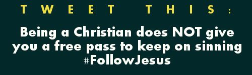 Tweet: Being a Christian does NOT give you a free pass to keep on sinning #FollowJesus https://twitter.com/intent/tweet?hashtags=FollowJesus%2C&original_referer=http%3A%2F%2Fwww.godsgrowinggarden.com%2F2015%2F06%2Fobedience-series-1-christians-are-not.html&share_with_retweet=never&text=Being%20a%20Christian%20does%20NOT%20give%20you%20a%20free%20pass%20to%20keep%20on%20sinning-%20We%20must%20obey%20Him%20%23FollowJesus%20http%3A%2F%2Fwww.godsgrowinggarden.com%2F2015%2F06%2Fobedience-series-1-christians-are-not.html+