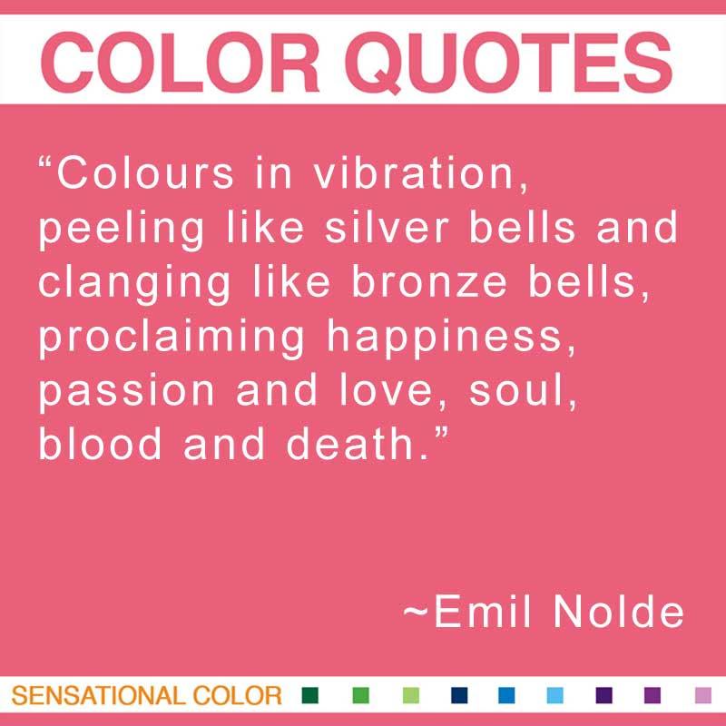 Quotes About Color By Emil Nolde Sensational Color