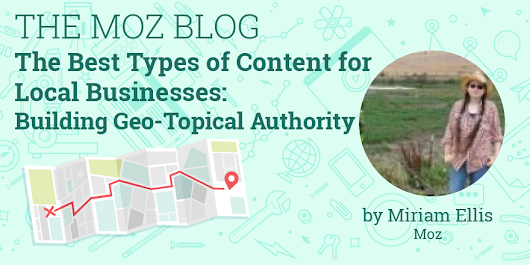 The Best Types of Content for Local Businesses: Building Geo-Topical Authority