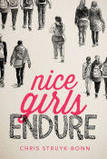 Title: Nice Girls Endure, Author: Chris Struyk-Bonn