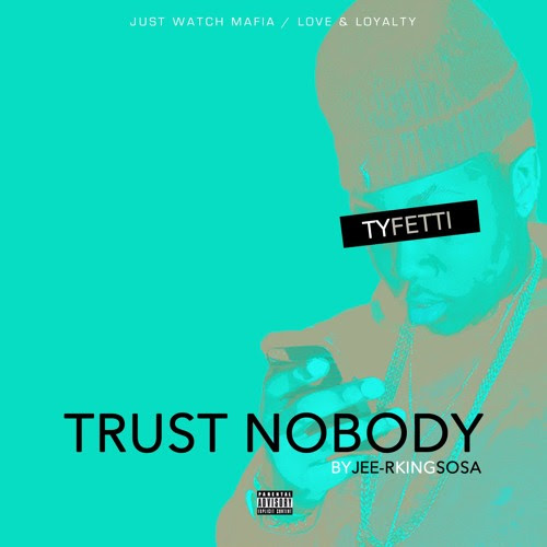 Ty Fetti - Trust Nobody by TeamDoubleL