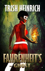 Fahrenheit's Ghost by Trish Heinrich