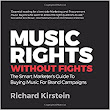 Music Rights Without Fights: The Smart Marketer's Guide To Buying Music For Brand Campaigns: : Richard Kirstein: 9781781331675: Books