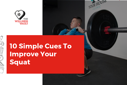 10 Simple Cues to Improve Your Squat