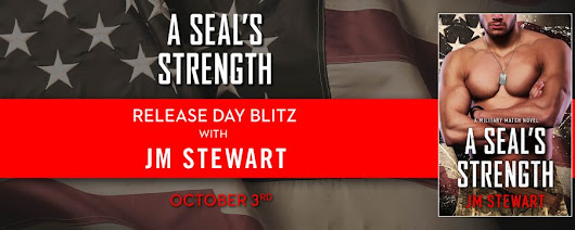 A SEAL's Strength by JM Stewart – Spotlight and Giveaway