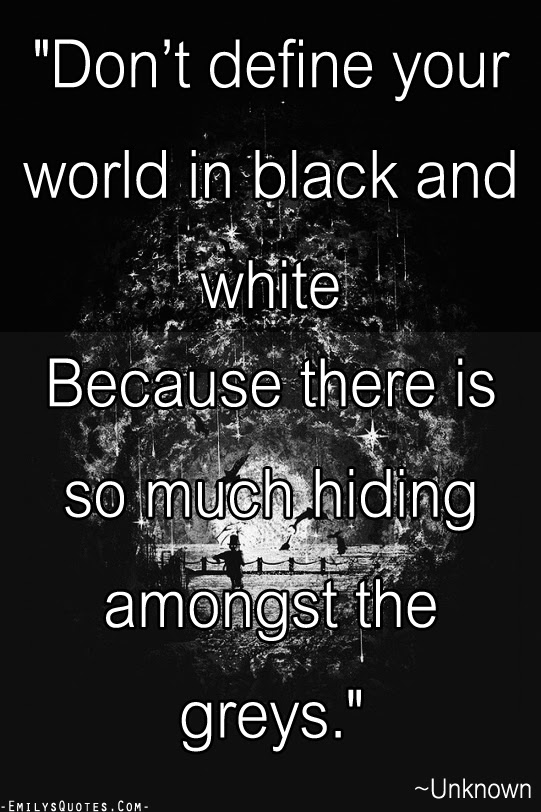 Quotes About Black And White 534 Quotes
