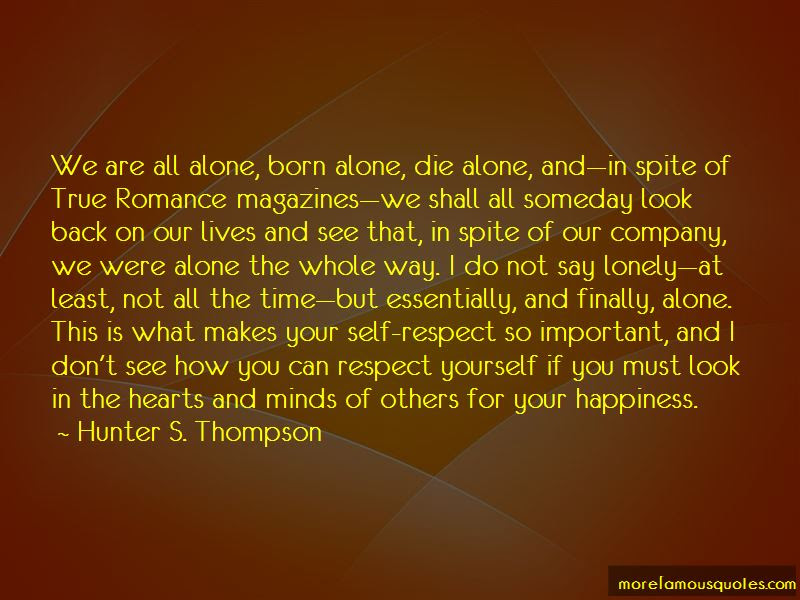 Quotes About Born Alone Die Alone Top 26 Born Alone Die Alone