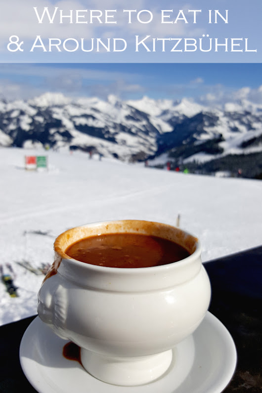 Where to eat in and around Kitzbühel, Austria - Cooksister | Food, Travel, Photography