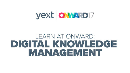 Learn at ONWARD: Digital Knowledge Management - Yext