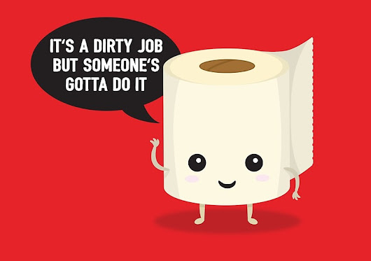 """It's a dirty job, but someone's got to do it"" by renduh 