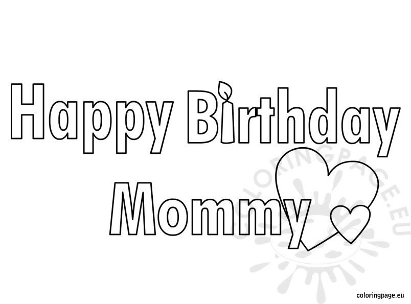 Happy Birthday Mommy coloring page - Coloring Page