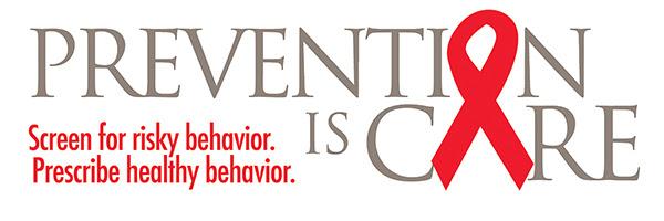 Prevention Is Care. Screen for risky behavior. Prescribe healthy behavior.