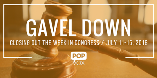 GAVEL DOWN: Closing out the Week in Congress - The POPVOX Blog
