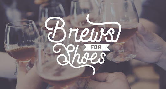 16 Jun Brews For Shoes: Stepping Up For A Cause Never Tasted So Good