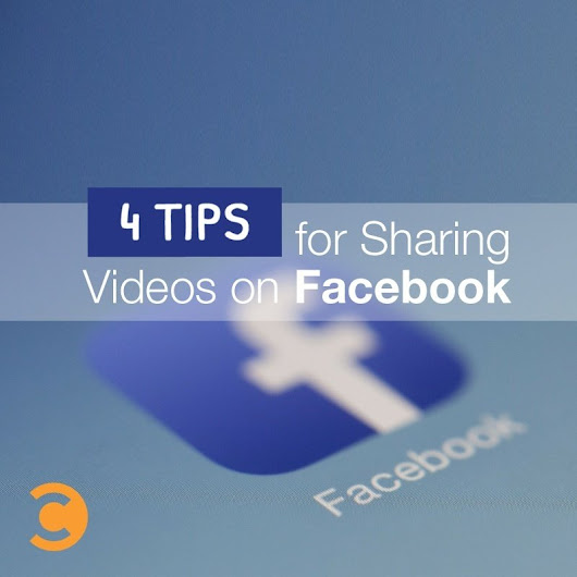 4 Tips for Sharing Videos On Facebook | Convince and Convert: Social Media Strategy and Content Marketing Strategy